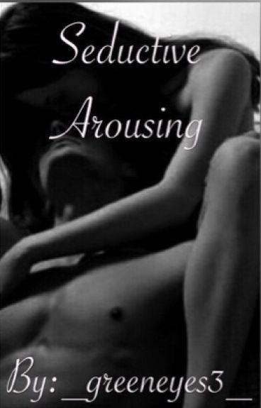 Seductive Arousing