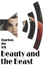 The Beauty in a Beast[Carlos De Vil] by kaygarza