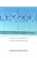 Letters (Wattys 2015) by AddieBoettcher