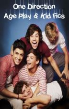 One Direction Age Play/ Kid Fics by larryxcuddles