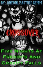 (DISCONTINUED) Five Nights at Freddy's & Gravity Falls -CROSSOVER- by OneOnlyAstridgemm