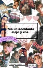 """fue un accidente""~Alejo Igoa y vos~ by xxdirectigoistaxx"