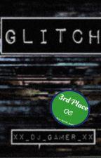 Glitch by xX_DJ_Gamer_Xx