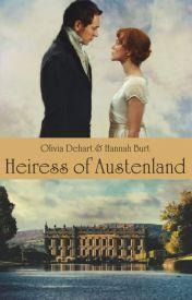 Heiress of Austenland by JadenSeptum