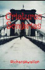 Criaturas Sombrias by RichardAwallon