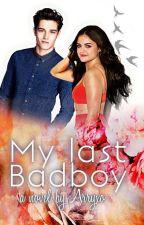 My last Badboy by Arryxo