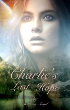 Charlie's Last Hope (on hold) by Academy-Angel