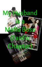 My Husband is a Mafia Boss (Fan-Fic Chapter) by ronronlim