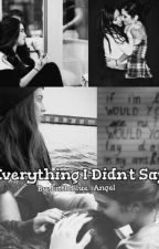 Everything I Didn't Say [One Shot] [Camren] by KhalAlexS