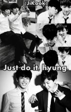 Just do it, hyung. [JiKook] by donutd