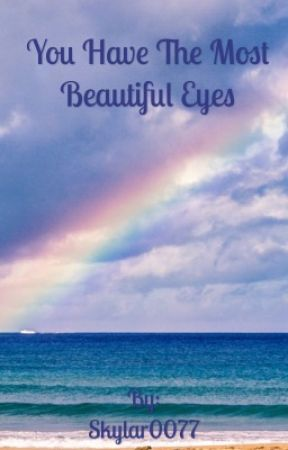 You Have The Most Beautiful Eyes Untitled Part 12 Wattpad