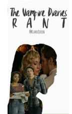 The Vampire Diaries Rant by KlaroQueen