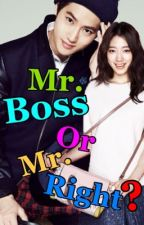 Mr Boss or Mr Right? by Exofanfic_Yehet
