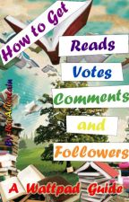 How to Get Reads, Votes, Comments & Followers (A Wattpad Guide) by RajAlbertain