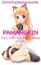 P A M A N G K I N by GirlwitheyeglassesWa