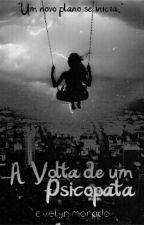 A Volta de um Psicopata by evelynmorado