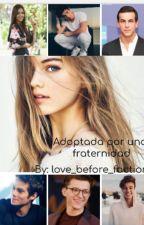 adoptada por una fraternidad by love_before_faction