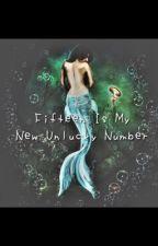 Fifteen Is My New Unlucky Number by 18MFischer