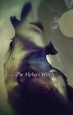 The Alpha's Witch by TheQuietBookworm86