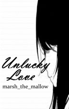 Unlucky Love by marsh_the_mallow