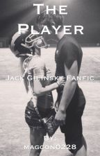The player ( jack glinisky ) by magcon0228