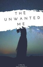 The Unwanted Me by MarianLiza_44