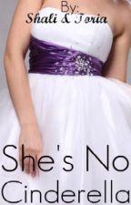 She's No Cinderella (On Hiatus) by Fallen_Angel24