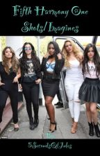 Fifth Harmony One Shots/Imagines by 5SecondsOfJules