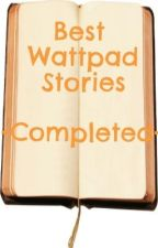 Best Wattpad Stories Completed by lady_in_misery