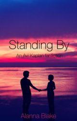 Standing By-an Avi Kaplan fanfic by pentaholic__05