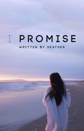 I Promise by arizonaskys