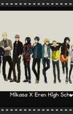 Mikasa X Eren High School by _Mikasa_Ackerman_