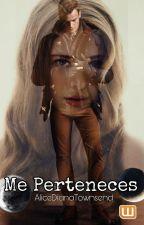 Me perteneces by AliceDianaTownsend
