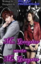 Ms. Gangster Meets Mr. Gangster by Ann_Serab