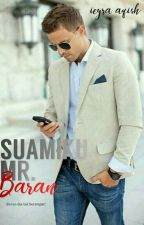 Suamiku Mr. Baran by ieyraaqish