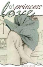 Love Of Princess ( book two ) by princess-dianka