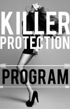 KILLER PROTECTION PROGRAM by ifthislovefits