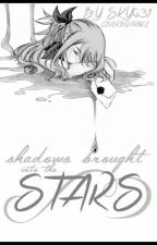 Shadows Brought into the Stars (book 2) by Sky931