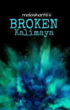 RAYYA : A Broken Kalimaya by malashantii