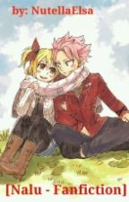 ~[Nalu - Fanfiction]~ by NutellaElsa