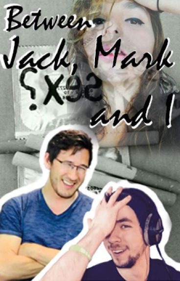 Between Jack, Mark and I
