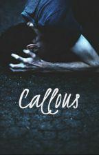 Callous | h.s by crystalpale