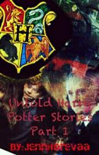 Untold Harry Potter Stories (Harry Potter FF) by Jenniforevaa