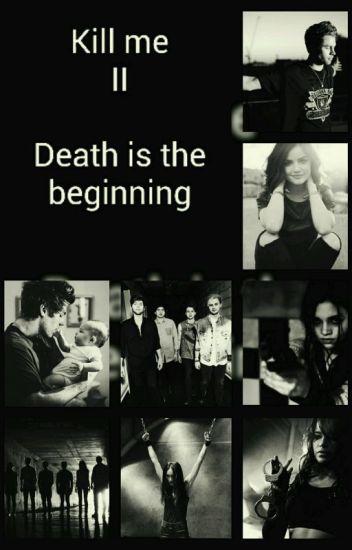 Kill me II - Death is the beginning
