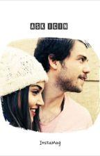Aşk İçin|Ali&Selin by handeninkedisi