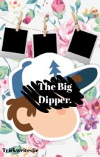The Big Dipper [Dipper x Reader] by Trickwritesfic