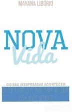 Nova Vida <3 by MayLiborio