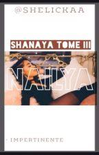 NAÏLYA - Shanaya Tome III . by Sheeyane