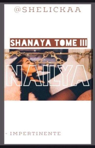 NAÏLYA - Shanaya Tome III .