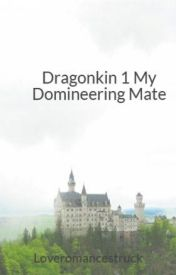 Dragonkin 1 My Domineering Mate by Loveromancestruck